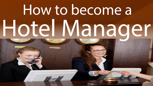 How to become a hotel manager