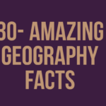 30 Amazing Geography facts