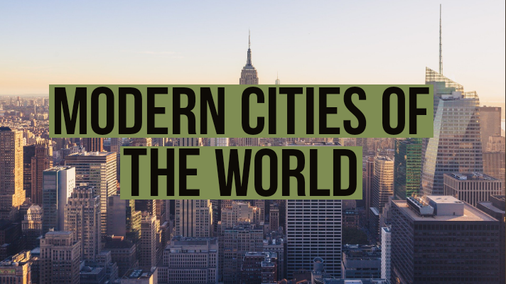 Modern cities of the world