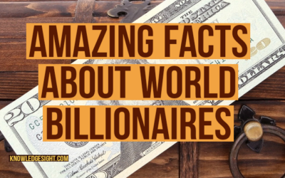 Amazing Facts About world billionaires