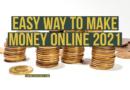 Easy Way to Make Money Online 2021