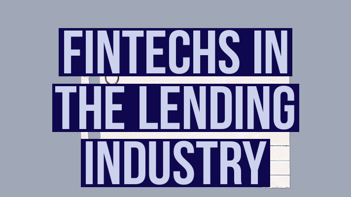 FinTechs in the Lending Industry