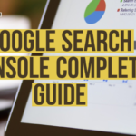 Google Search Console Complete Guide