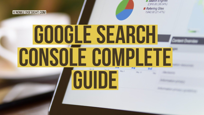 Google Search Console Complete Guide