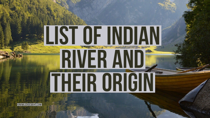 List of indian river and their origin